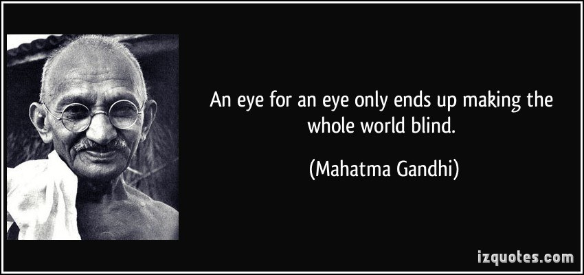 quote-an-eye-for-an-eye-only-ends-up-making-the-whole-world-blind-mahatma-gandhi-67987